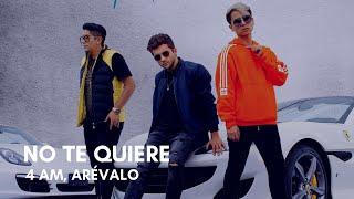 4 AM - No Te Quiere (feat. Arévalo) (Letra)