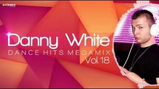 Danny White - Dance Hits Megamix Vol. 18