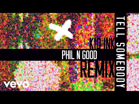 Kid Ink - Tell Somebody (Phil N Good Remix )