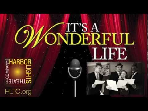 It 39 S A Wonderful Life A Live Radio Play Presented By The Harbor Lights Theater Company Youtube