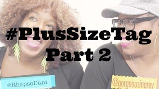 Plus Size Tag With GorgeousInGrey & RhapsoDani: Pt 2 Thumbnail