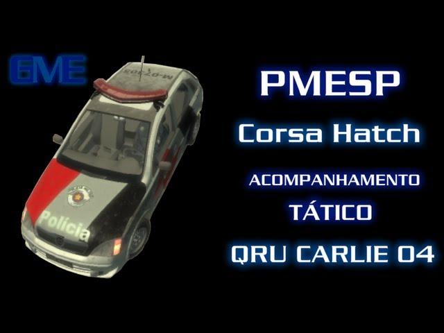 GTA IV - PMESP - Acompanhamento Tático e QRU Charlie 04