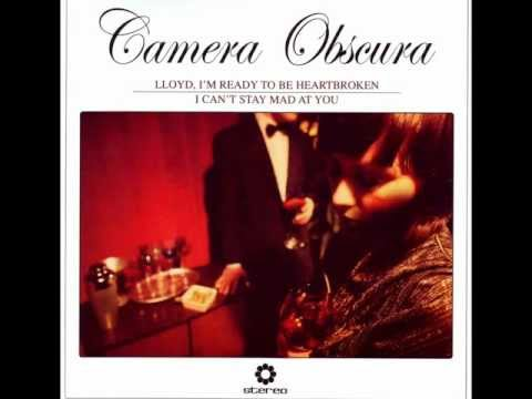 Camera Obscura - I Can't Stay Mad At You