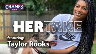 Sports Journalist Taylor Rooks Finds Inspiration in Quarantine | Champs Sports | Her Take