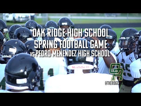 Oak Ridge Spring Football Game 2018 vs Pedro Menendez High School