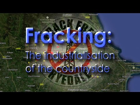 Fracking in Ryedale: The Industrialisation of the countryside