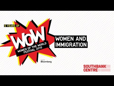WOW 2015 | Women and Immigration - full session