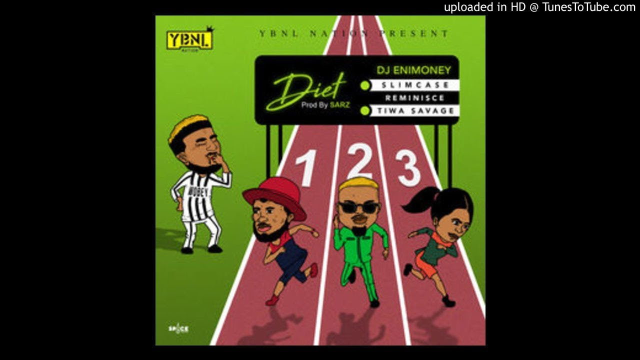 Download Dj Enimoney - Diet Ft Slimcase, Reminisce & Tiwa Savage (OFFICIAL AUDIO) Mp3 Music Download