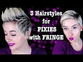 3 Hairstyles for Pixies with Fringe! | A Poisoned Production