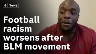 Football racism is on the rise after Black Lives Matter movement