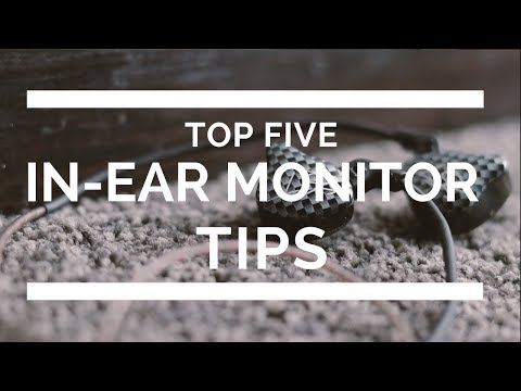 Top Five Tips For Using In Ear Monitors