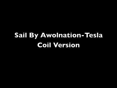 Sail by Awolnation-Tesla Coil Version