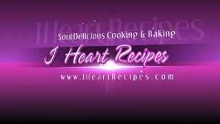 Welcome to I Heart Recipes