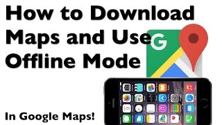 How to Download a Map to Your iPhone with Google Maps Offline Mode Free HD Video