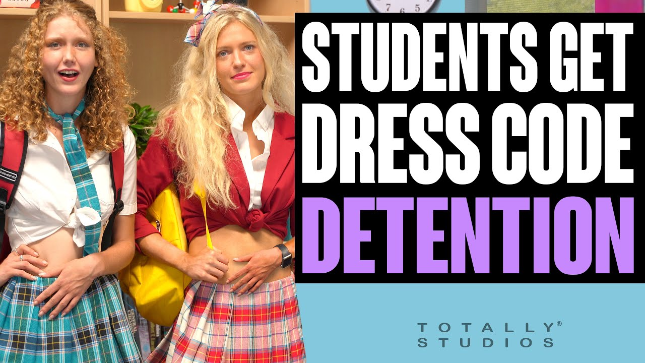 GIRLS get DETENTION for DRESS CODE, will the Students get SUSPENSION?  Totally Studios.