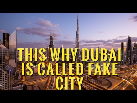 Why is Dubai called a Fake City , or Vegas on Steroids !?
