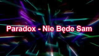 Paradox - Nie Będe Sam