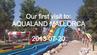 AQUALAND MALLORCA (Our first visit) 2013-07-20