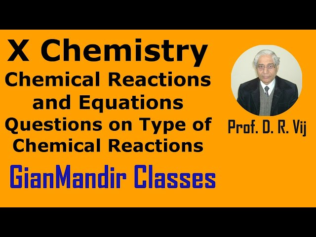 X Chemistry | Chemical Reactions and Equations | Questions on Type of Chem. Reactions by Gaurav Sir