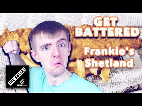Frankie's Fish And Chips In Shetland | Get Battered