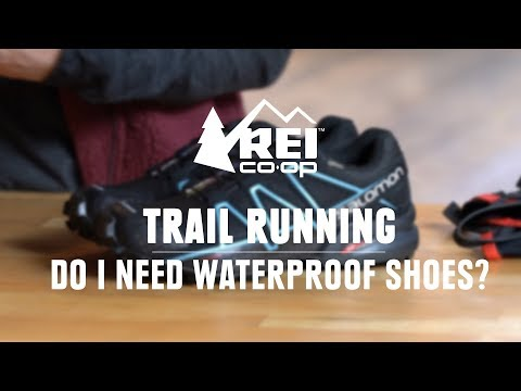 Do I Need Waterproof Trail Running Shoes? || REI