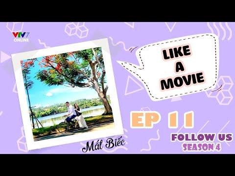 Follow Us mùa 4 - Số 11 | Like a Movie -