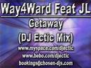 Way4Ward Feat, JL - Getaway (DJ Ectic's Anthem Mix)