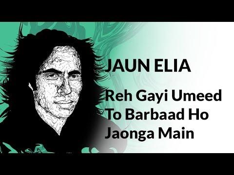Jaun Elia |  Reh Gayi Umeed To Barbaad Ho Jaonga Main |Jaun Elia Urdu Poetry