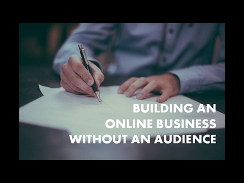 How to Build an Online Business When You Don't Have an Audience