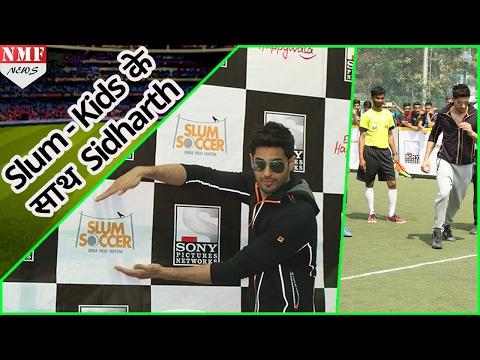Slum Kids के साथ Sidhartha ने खेला Football|Sidharth Malhotra