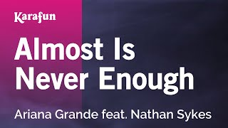 Download Video Karaoke Almost Is Never Enough - Ariana Grande * MP3 3GP MP4