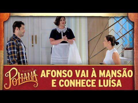 Afonso vai à mansão e conhece Luísa | As Aventuras de Poliana