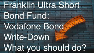 Franklin Ultra Short Bond Fund Vodafone bond write-down: Is this the right step?