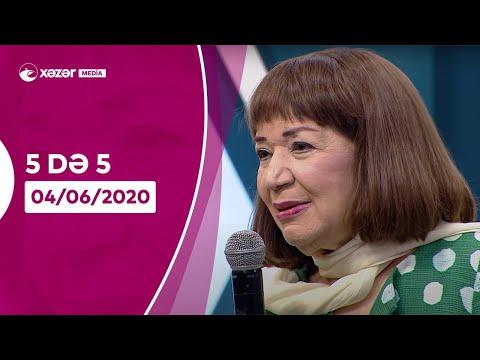 5də 5 -  Eyyub Yaqubov, Əminə Yusifqızı, Aygün Bəylər, Mehri Əsədullayeva    04.06.2020