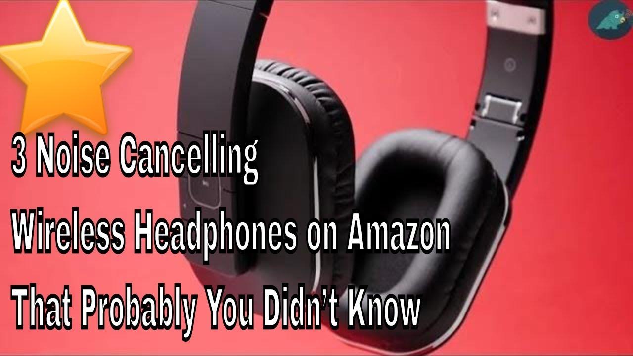 c849b369fb1 Wireless Headphones: 3 Noise Cancelling Wireless Headphones on ...