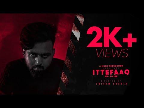 ITTEFAAQ Ft Mr Killer   Music   41 Music Production  Directed  Shivam Shukla