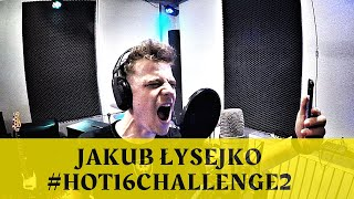 Jakub Łysejko #hot16challenge2