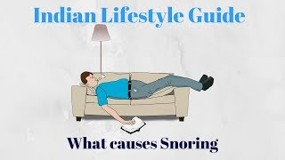 What causes snoring? || Indian Lifestyle Guide