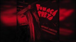 Fumaça Preta - Impuros Fanáticos (Full Album Stream)