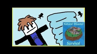 Being An Idiot In Roblox Natural Disaster Survival