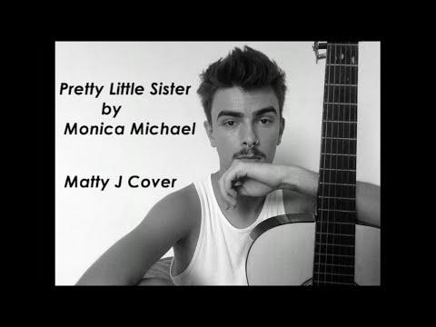 Pretty Little Sister by Monica Michael (Matty J Cover)