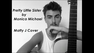 Pretty Little Sister by Monica Michael (Matty J Cover)
