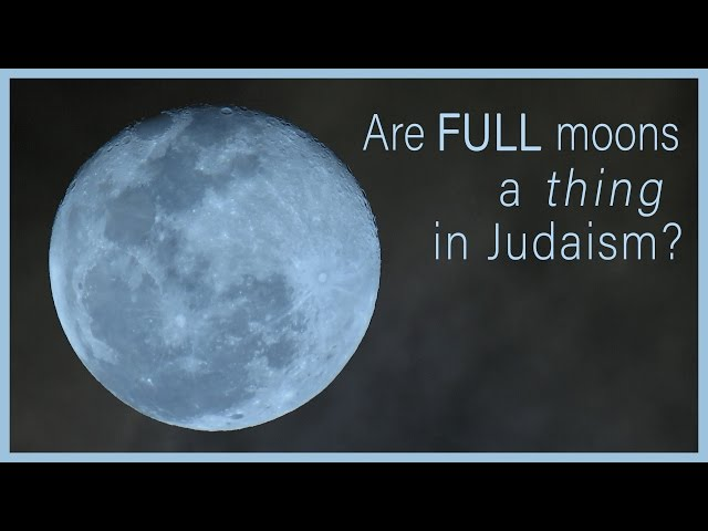 Tu B'Av -- the 15th of Av: The lesson of the full moon