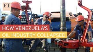 How Venezuela's oil industry collapsed l FT