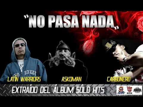 NO PASA NADA - Latin Warriors - Askoman - Carbonero Vago ( PROD BY_TELÓN ROJO )