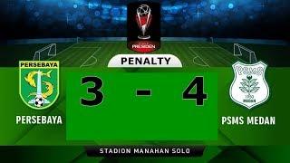 Download Video Adu Pinalti Persebaya Vs PSMS Medan (3-4) Perempat Final Piala Presiden 2018 MP3 3GP MP4