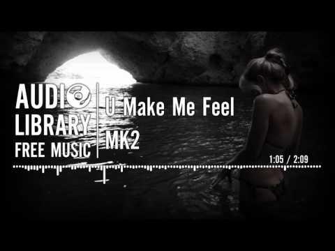 U Make Me Feel  MK2