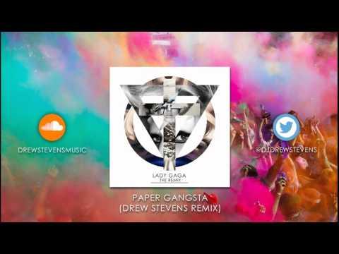Lady Gaga - Paper Gangsta (Drew Stevens Remix)