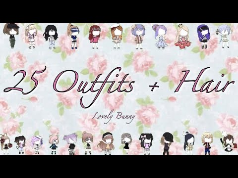 25-outfits-+-hair-for-your-gacha-character-(girls)-|-gacha-life-|-lovely-bunny
