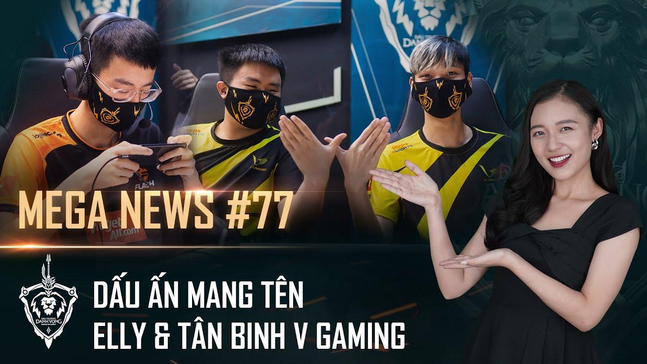 MEGA News #77 | ĐTDV mùa Đông 2020 mở màn đầy bất ngờ, Elly và V Gaming để lại nhiều dấu ấn